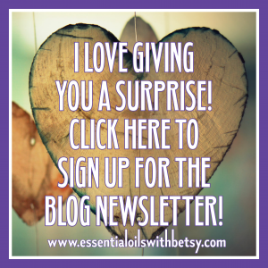 You will be emailed a FREE GIFT as soon as you confirm subscription to our essential oil blog newsletter. Get signed up now, this one is too cool to miss! Plus the newsletter is pretty amazing, too... I think you will learn a lot about essential oils. Contact me with any questions at all: essentialoilswithbetsy@gmail.com