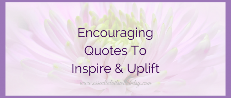 Encouraging Quotes To Inspire & Uplift