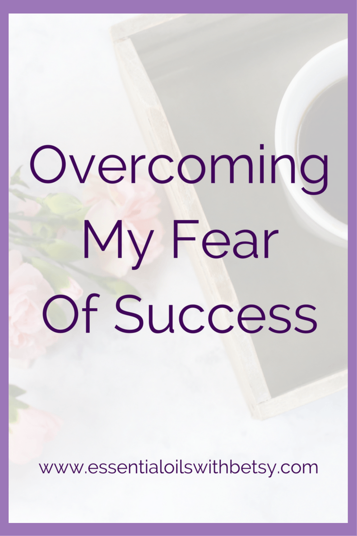 Overcoming Fear: A Work In Progress Overcoming fear is a work in progress for me. This is an intensely personal blog post for me to put out here. I think that's exactly why I should write it. This is my personal story about overcoming the fear of success in my doTERRA direct sales business.