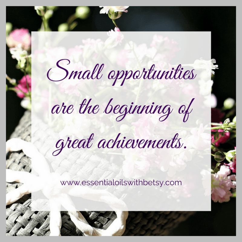 Small opportunities are the beginning of great achievements.