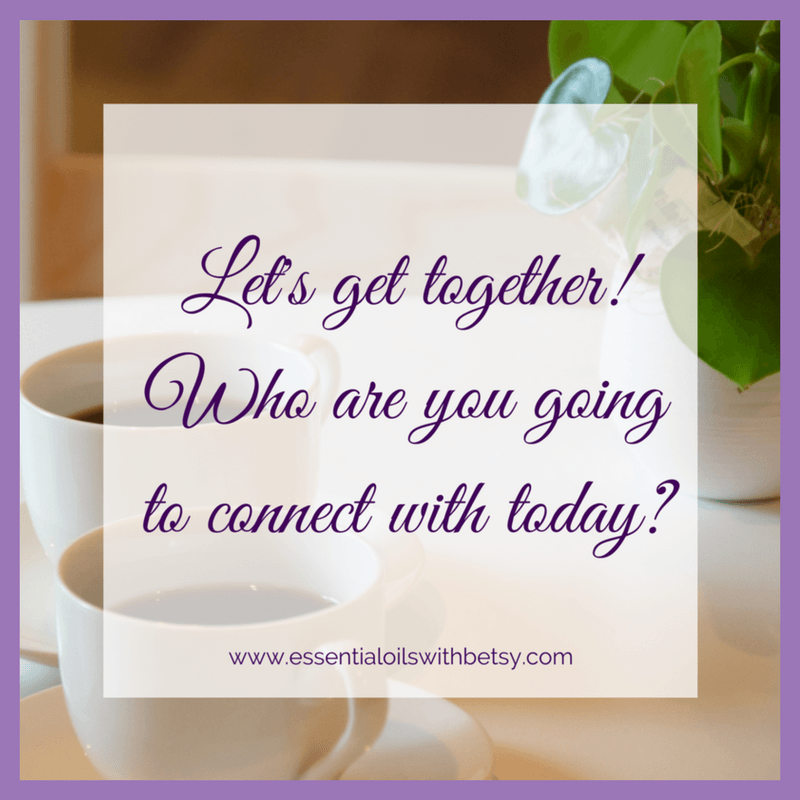Essential Oil Business Inspiration Let's get together! Who are you going to connect with today?