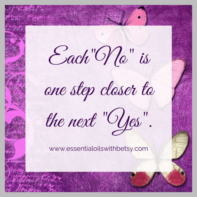 """Each """"No"""" is one step closer to the next """"Yes."""""""